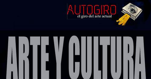 arte, cultura y entretenimiento | Autogiro Arte Actual
