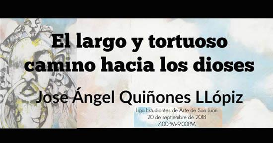 el largo y tortuoso camino hacia los dioses de José Ángel Quiñones | Autogiro Arte Actual