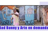 Bad Bunny y Arte en demanda