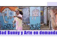 Bad Bunny y Arte en demanda