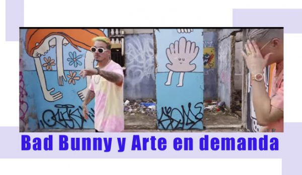 Bad Bunny y Arte en demanda | Autogiro Arte Actual
