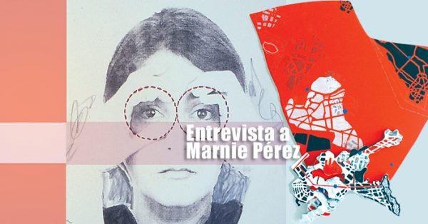 Entrevista a Marnie Pérez | Autogiro Arte Actual