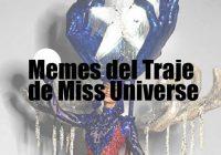 Memes del Traje de Miss Universe
