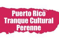 Puerto Rico Tranque Cultural Perenne