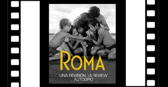 El film de Alfonso Cuarón Roma | Autogiro Arte Actual