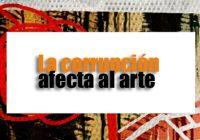 La corrupción afecta al Arte