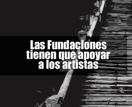 Las Fundaciones tienen que apoyar a los artistas | Autogiro Arte Actual