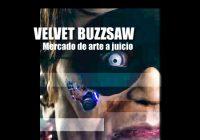 El mercado de arte a juicio en el Film Velvet Buzzsaw