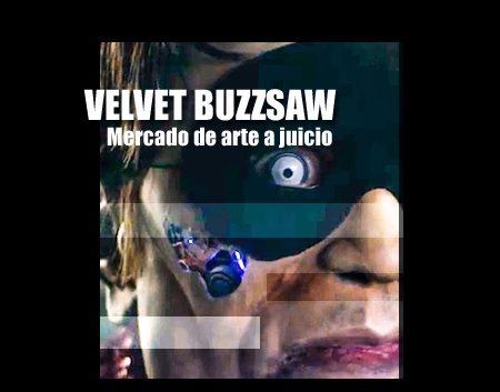 Velvet buzzsaw netflix movie about art | Autogiro Arte Actual