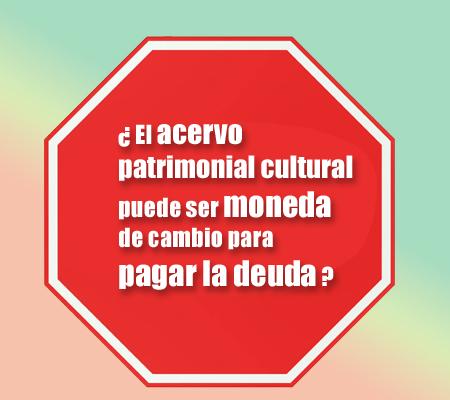 acervo patrimonial cultural puede ser moneda de cambio | Autogiro Arte Actual
