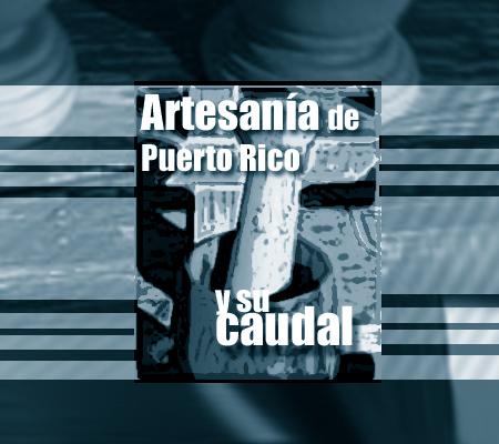 artesania puerto rico riqueza y caudal | Autogiro Arte Actual