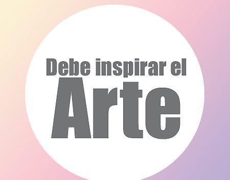 el arte debe inspirar   Autogiro Arte Actual