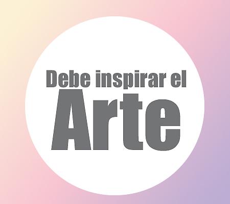 el arte debe inspirar | Autogiro Arte Actual
