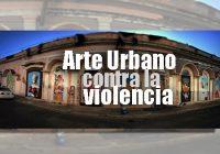 Arte Urbano contra la violencia
