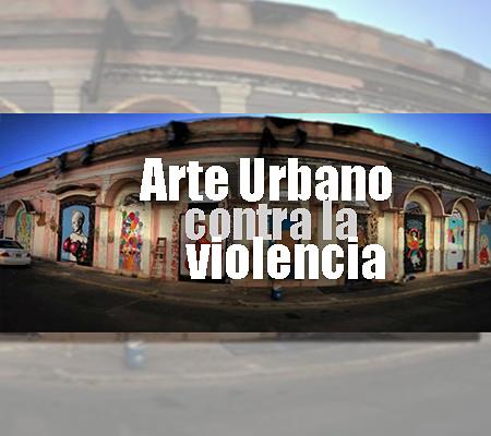 Arte Urbano contra la violencia | Autogiro Arte Actual