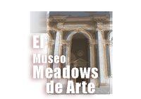 El Museo Meadows de Arte