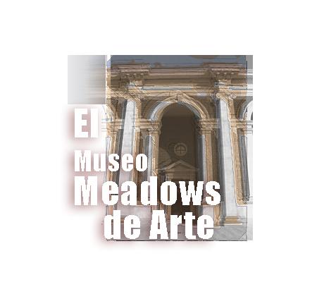 El Museo Meadows de Arte | Autogiro Arte Actual
