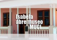 Isabela abre museo