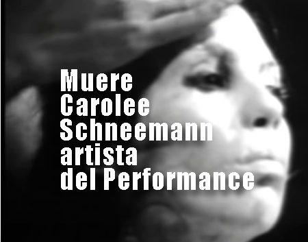 Muere Carolee Schneemann artista del performance | Autogiro Arte Actual