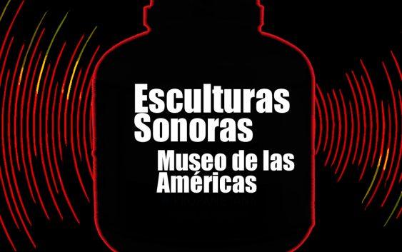 Esculturas Sonoras en Museo de las Américas