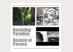 Resistir el paraíso en Pública
