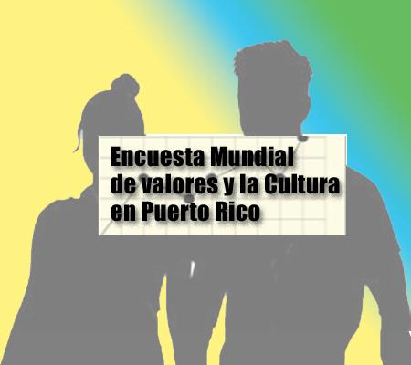 Encuesta mundial de valores y la cultura en Puerto Rico
