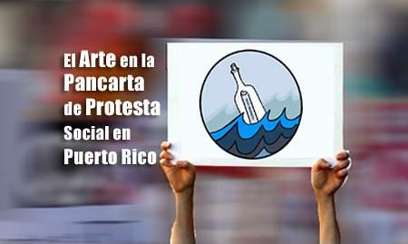 el arte en la pancarta de protesta social en puerto rico