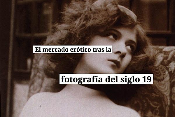 la fotografia erotica y el mercado
