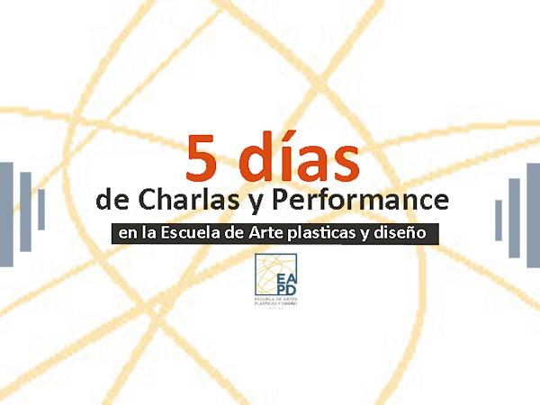 5 días de charlas y performance