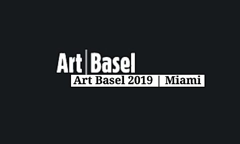 ART BASEL 2019 MIAMI