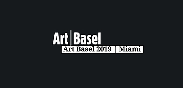 ART BASEL 2019 MIAMI
