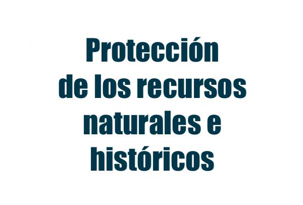 Protección de los recursos naturales e históricos