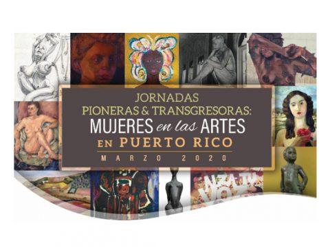 Jornadas Pioneras Transgresoras Mujeres artes PR