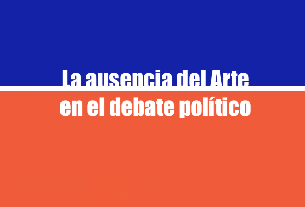 La ausencia del Arte en el debate político
