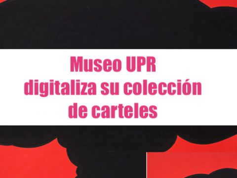 Museo UPR digitaliza su colección de carteles