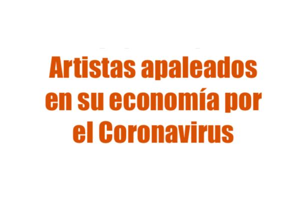 Artistas apaleados en su economía por el Coronavirus