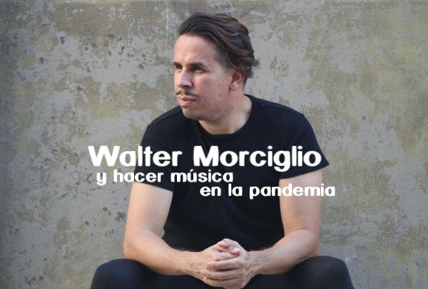 Walter Morciglio músico y compositor