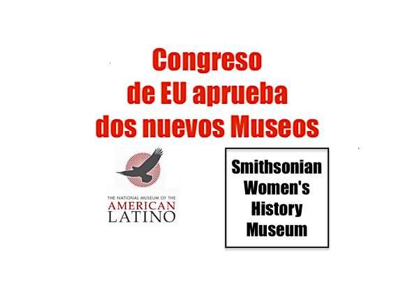 Congreso de EU aprueba 2 nuevos museos