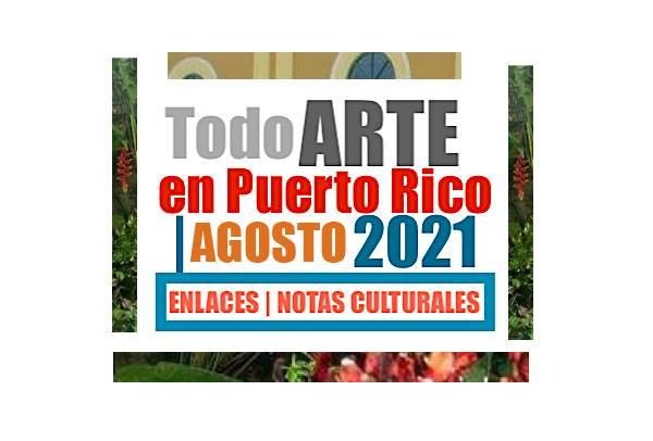 Todo-ARTE-en-Puerto-Rico-Agosto-2021